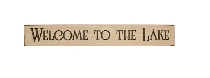 Welcome To The Lake Engraved Sign - 24 Inch