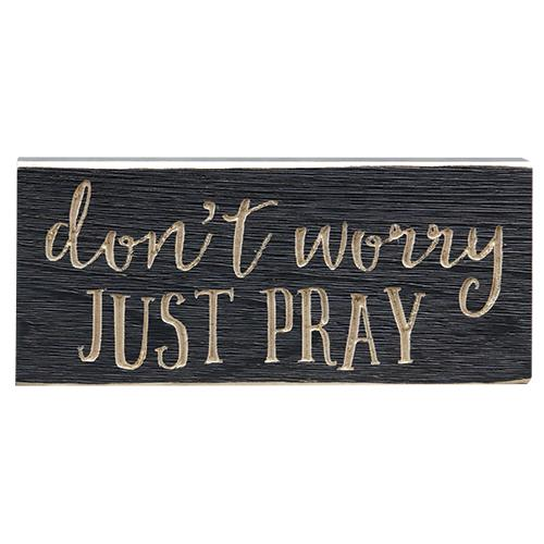 "Just Pray Engraved Sign, 8""-Just Pray Engraved Sign, 8"