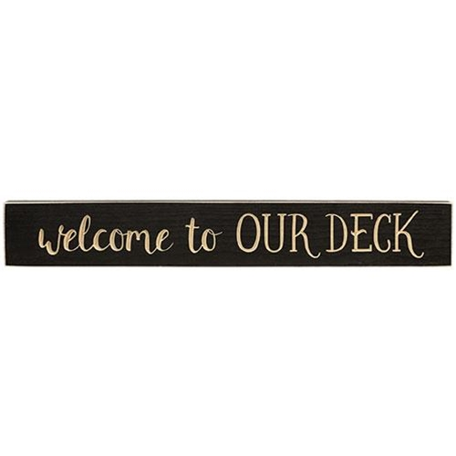"""Welcome to Our Deck Sign, Smooth Black, 24""""-Welcome to Our Deck Sign, Smooth Black, 24"""