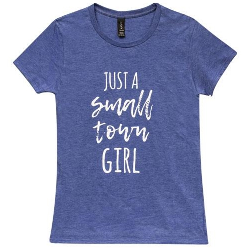 Small Town Girl T-Shirt, Heather Blue, Large-Small Town Girl T-Shirt, Heather Blue, Large
